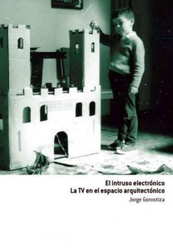 'El intruso electrónico. La TV en el espacio arquitectónico'