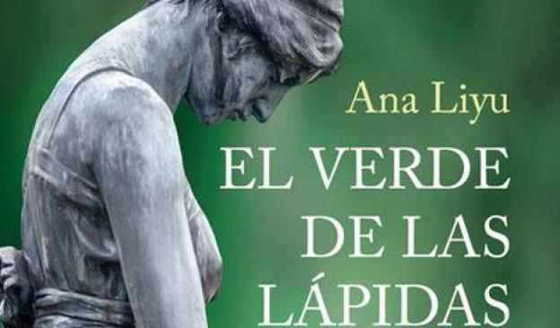 'El verde de las lápidas', de Ana Liyu