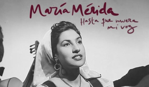 María Mérida: Hasta que muera mi voz