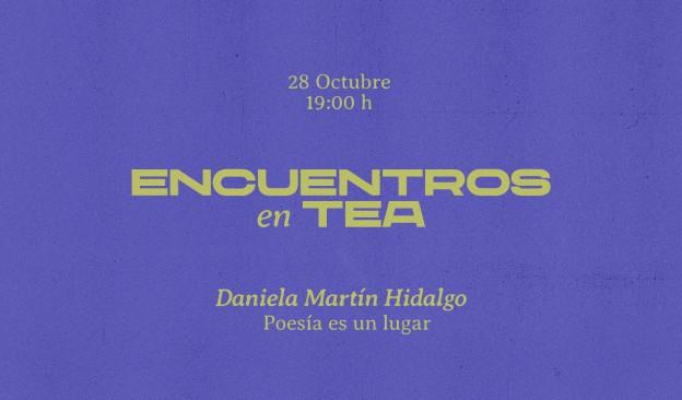 La poeta Daniela Martín Hidalgo inaugura esta semana en TEA el ciclo 'Encuentros en TEA'